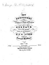 33me potpourri pour piano et flûte ou violon sur des motifs de l'opéra Gustave ou le bal masqué (Gustav, oder der Maskenball) de D. F. E. Auber: oeuv. 260