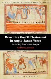 Rewriting the Old Testament in Anglo-Saxon Verse: Becoming the Chosen People