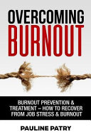 Overcoming Burnout  Burnout Prevention   Treatment   How to Recover from Job Stress   Burnout PDF