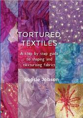 Tortured Textiles - Shibori techniques