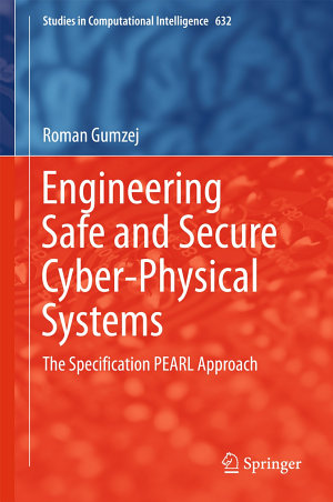 Engineering Safe and Secure Cyber Physical Systems