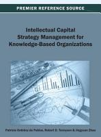 Intellectual Capital Strategy Management for Knowledge Based Organizations PDF