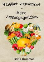 K  stlich vegetarisch   Meine Lieblingsgerichte PDF