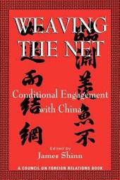 Weaving the Net: Conditional Engagement with China