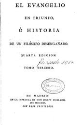 El Evangelio en triunfo, ó Historia de un filósofo desengañado...: tomo tercero. tomo tercero