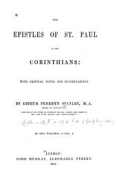 The Epistles of St. Paul to the Corinthians: With Critical Notes and Dissertations, Volume 1