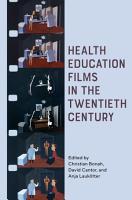 Health Education Films in the Twentieth Century PDF