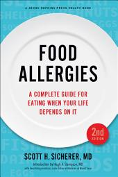 Food Allergies: A Complete Guide for Eating When Your Life Depends on It, Edition 2