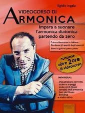 Videocorso di armonica: Impara a suonare l'armonica diatonica partendo da zero