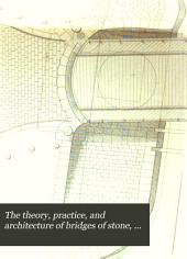 The Theory, Practice, and Architecture of Bridges of Stone, Iron, Timber, and Wire: Plates