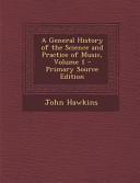 A General History of the Science and Practice of Music  Volume 1   Primary Source Edition PDF