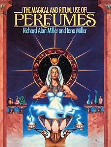 The Magical and Ritual Use of Perfumes Book