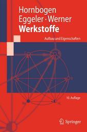 Werkstoffe: Aufbau und Eigenschaften von Keramik-, Metall-, Polymer- und Verbundwerkstoffen, Ausgabe 10