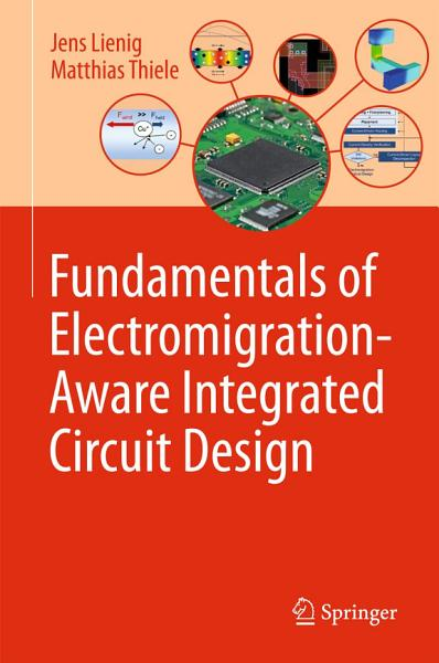 Fundamentals Of Electromigration Aware Integrated Circuit Design
