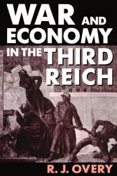 War And Economy In The Third Reich Book PDF