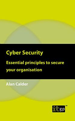 Cyber Security  Essential principles to secure your organisation