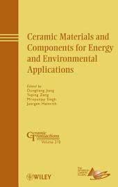 Ceramic Materials and Components for Energy and Environmental Applications: Ceramic Transactions, Volume 210