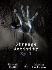 Strange Activity - Ep1: Volume 4
