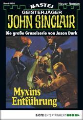 John Sinclair - Folge 0156: Myxins Entführung