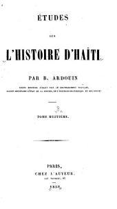 Études sur l'histoire d'Haïti suivies de la vie du général J.M. Borgella: Volume8