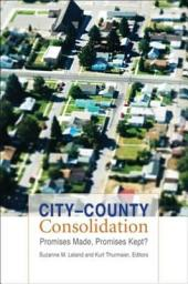 City–County Consolidation: Promises Made, Promises Kept?