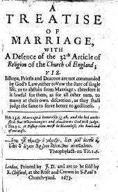 A treatise of marriage: with a defence of the 32nd article of religion of the Church of England [signed T. H.].
