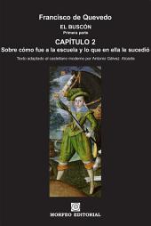 El Buscón: Sobre cómo fue a la escuela y lo que en ella le sucedió (texto adaptado al castellano moderno por Antonio Gálvez Alcaide)