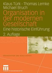 Organisation in der modernen Gesellschaft: Eine historische Einführung, Ausgabe 2