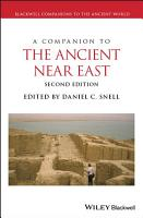 A Companion to the Ancient Near East PDF