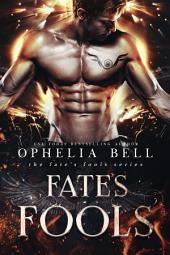 Fate's Fools (Fate's Fools #1): A Reverse Harem Romance