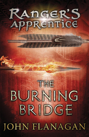 The Burning Bridge  Ranger s Apprentice Book 2