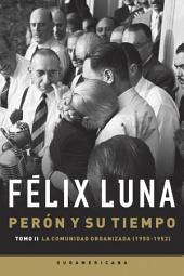 Perón y su tiempo: La comunidad organizada (1950- 1952)