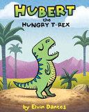 Hubert the Hungry T Rex PDF
