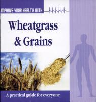Improve Your Health With Wheatgrass   Grains PDF