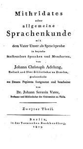 Mithridates, oder, Allgemeine Sprachenkunde: mit den Vater unser als Sprachprobe in by nahe fünf hundert Sprachen und Mundarten, Band 2