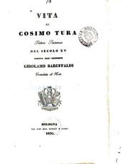 Vita di Cosimo Tura, pittore ferrarese del secolo xv, corredata di note [by G. Petrucci].