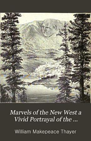 Marvels of the New West PDF
