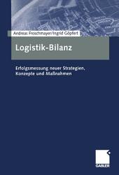 Logistik-Bilanz: Erfolgsmessung neuer Strategien, Konzepte und Maßnahmen