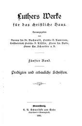 Luthers werke für das christliche haus: Predigten und erbauliche schriften