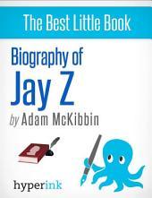 Jay Z: A Biography