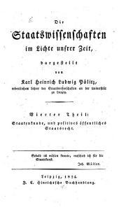 Die Staatswissenschaften im Lichte unsrer Zeit: Staatenkunde und positives öffentliches Staatsrecht, Band 4