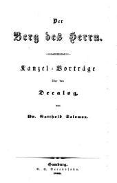 Der Berg des Herrn: Kanzel-Vorträge über den Decalog