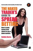The Naked Trader s Guide to Spread Betting PDF