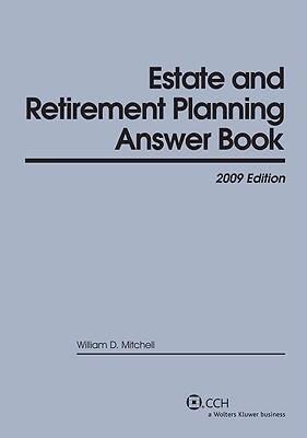 Estate   Retirement Planning Answer Book 2009