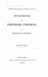 Antecedents sobre enseñanza comercia en la República argentina: Pulicación oficial
