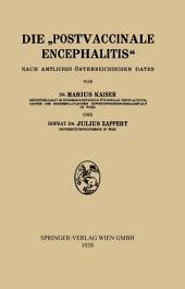 """Die """"Postvaccinale Encephalitis"""": Nach Amtlichen Österreichischen Daten"""