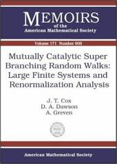 Mutually Catalytic Super Branching Random Walks: Large Finite Systems and Renormalization Analysis: Large Finite Systems and Renormalization Analysis