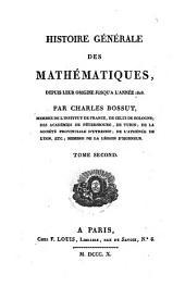 Histoire générale des mathématiques, depuis leur origine jusqu'à l'année 1808: Volume2