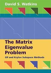 The Matrix Eigenvalue Problem: GR and Krylov Subspace Methods