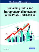 Handbook of Research on Sustaining SMEs and Entrepreneurial Innovation in the Post COVID 19 Era PDF
